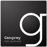 Gangrey: the podcast